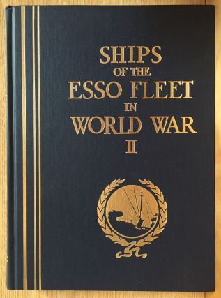 Ships of the Esso Fleet in World War II. Standard OIl Company