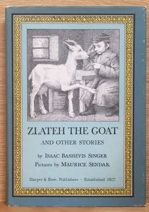 Zlateh the Goat and Other Stories. Isaac Bashevis Singer