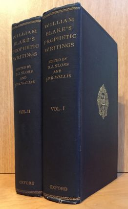 The Prophetic Writings of William Blake, In Two Volumes. William Blake, D. J. Sloss, J. P. R. Wallis