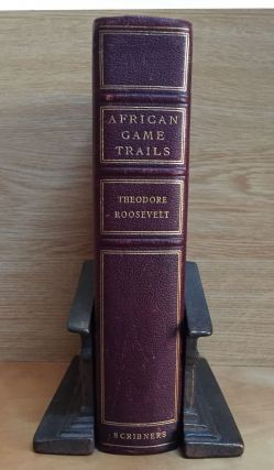 African Game Trails: An Account of the African Wanderings of An American Hunter-Naturalist....
