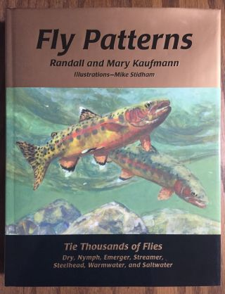 Fly Patterns: Tie Thousands of Flies - Dry, Nymph, Emerger, Streamer, Steelhead, Saltwater, and...