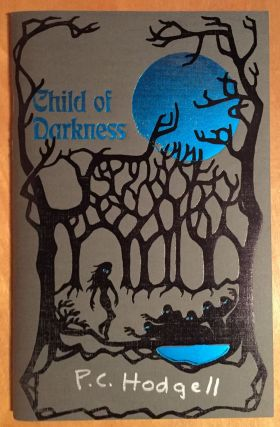 Child of Darkness. P. C. Hodgell