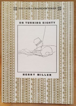 On Turning Eighty: Journey to An Antique Land; Foreword to The Angel is My Watermark. Henry Miller