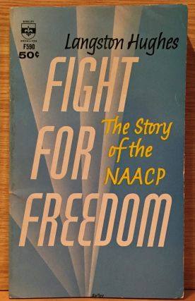 Fight for Freedom: The Story of the NAACP. Langston Hughes