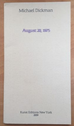 August 20, 1975 / August Twentieth Nineteen Hundred and Seventy-Five. Michael Dickman, Matthew...