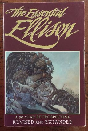 The Essential Ellison: A 50 Year Retrospective. Harlan Ellison