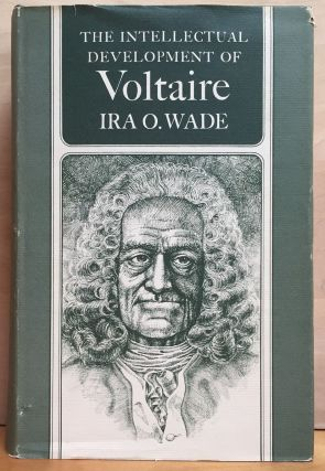 The Intellectual Development of Voltaire. Ira O. Wade
