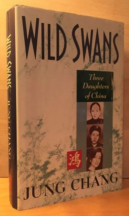 Wild Swans: Three Daughters of China. Jung Chang