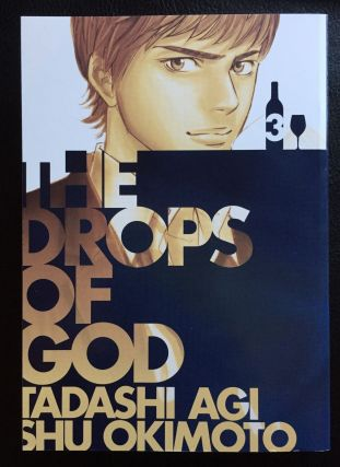 The Drops of God, Volume 3: The First Apostle. Tadashi Agi, Shu Okimoto