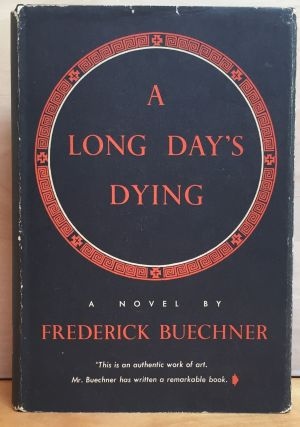 A Long Day's Dying. Frederick Buechner