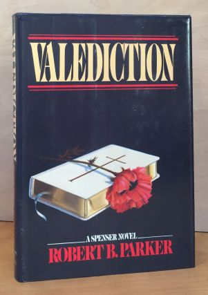 Valediction: A Spenser Novel. Robert B. Parker