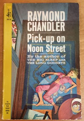 Pick-up on Noon Street. Raymond Chandler