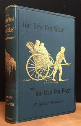 The New Far West and The Old Far East, Being Notes of a Tour in North America, Japan, China,...