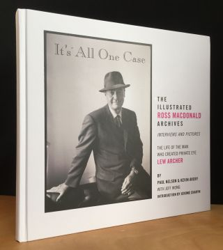 It's All One Case: The Illustrated Ross Macdonald Archives. Paul Nelson, Kevin Avery, Jeff Wong,...