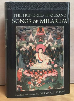 The Hundred Thousand Songs of Milarepa. Translation, Annotation, Milarepa, Garma C. C. Chang