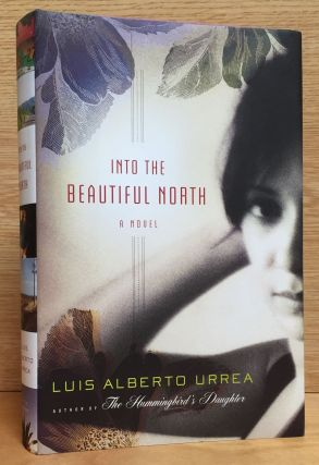 Into the Beautiful North. Luis Alberto Urrea