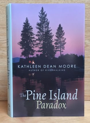 The Pine Island Paradox. Kathleen Dean Moore