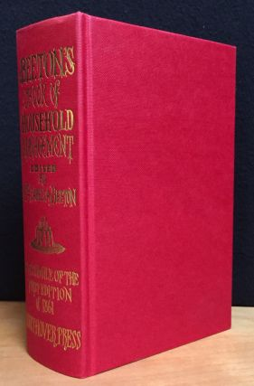 Beeton's Book of Household Management: A Facsimile of the First Edition of 1861